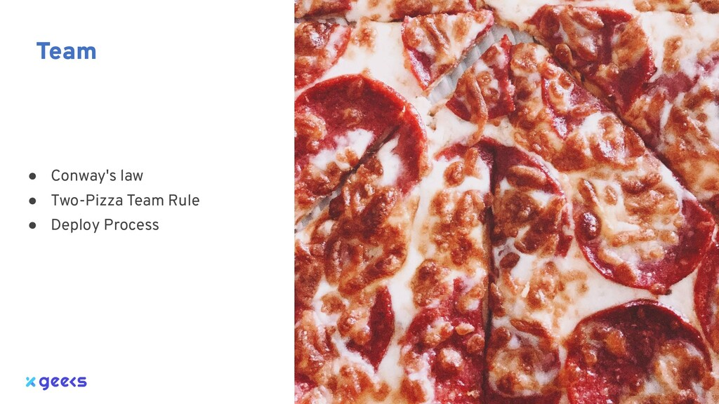 ● Conway's law ● Two-Pizza Team Rule ● Deploy P...