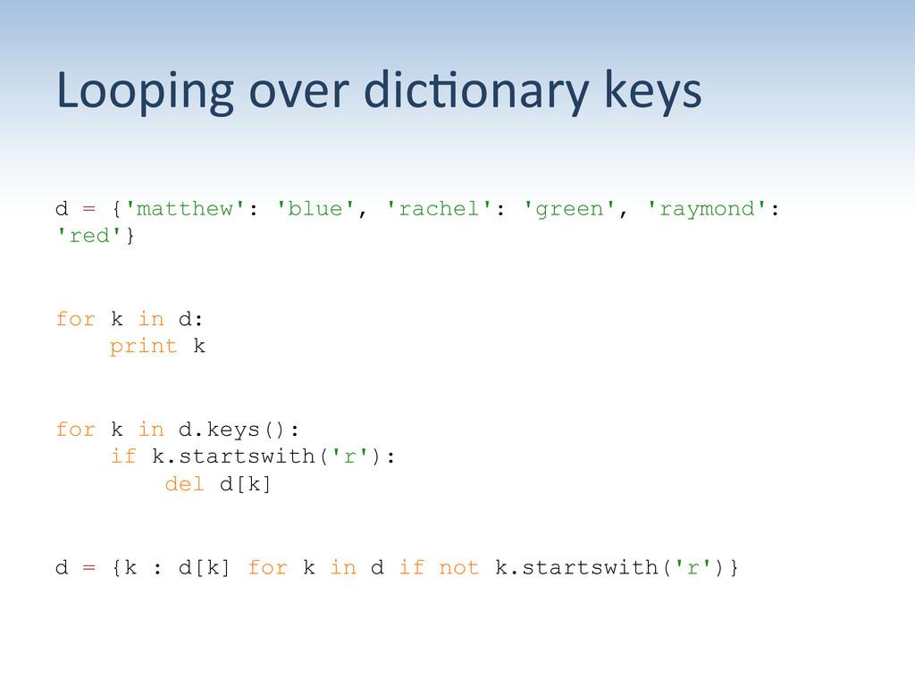 Looping over dic:onary keys  d = {'...