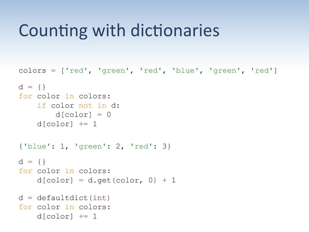 Coun:ng with dic:onaries  colors = ['r...