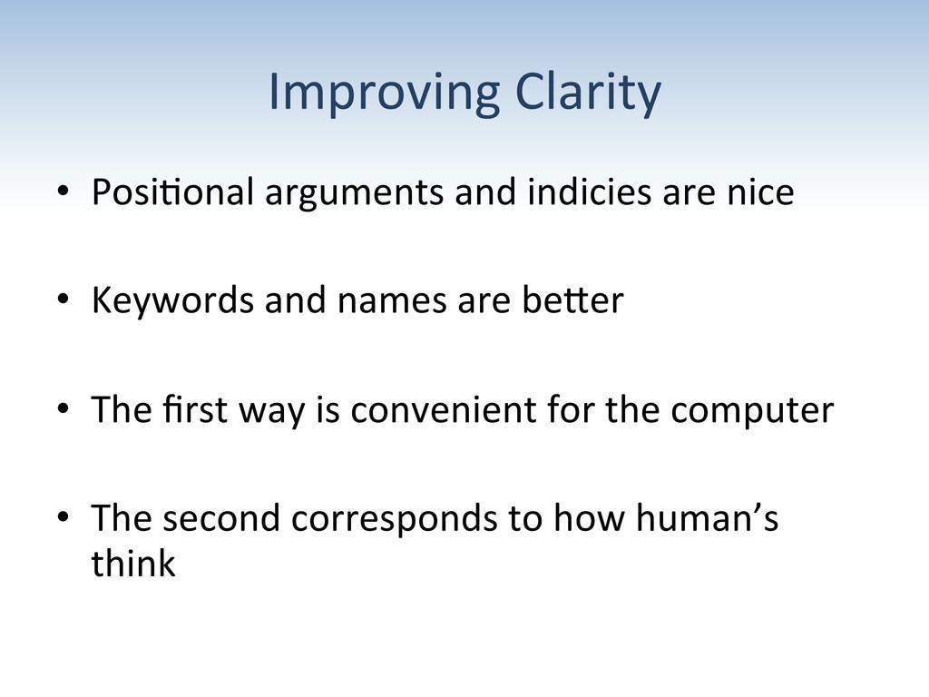 Improving Clarity  • Posi:onal argume...
