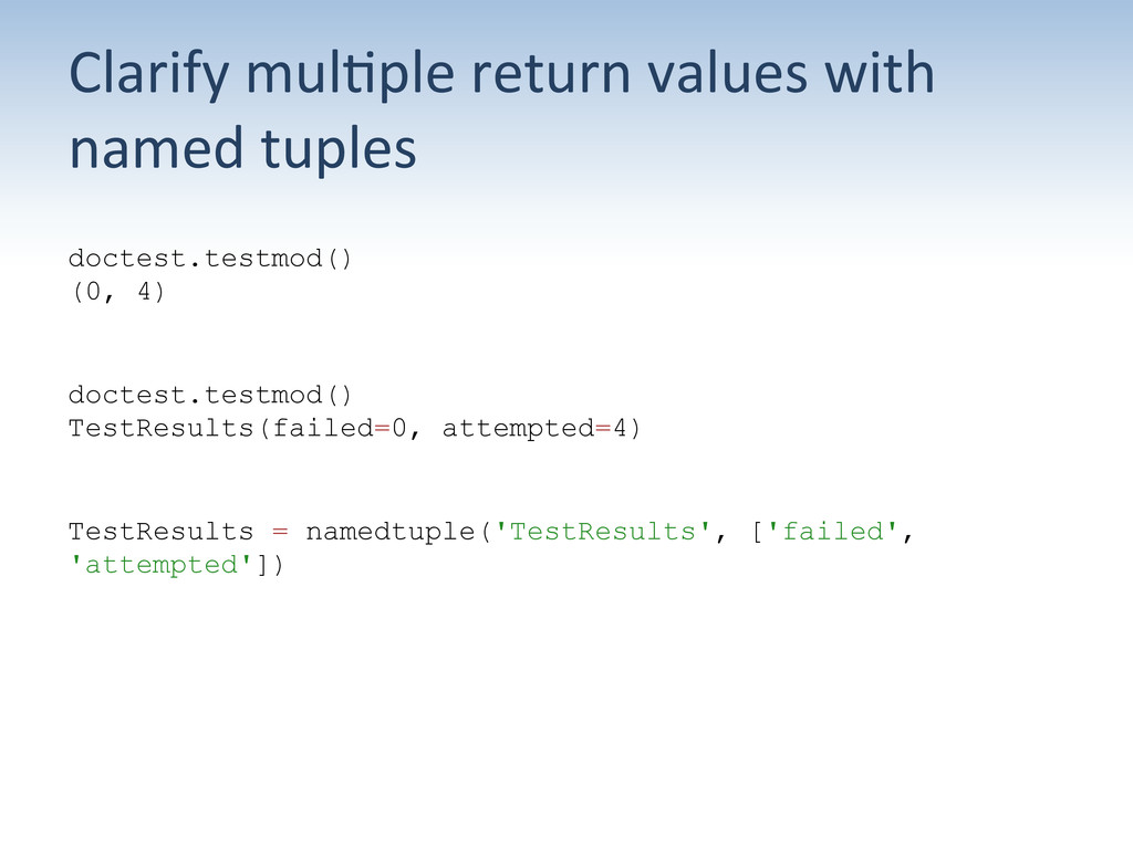 Clarify mul:ple return values with...