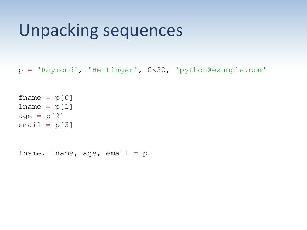 Unpacking sequences  p = 'Raymond', 'Hett...