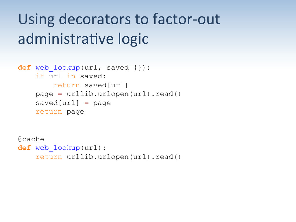 Using decorators to factor-‐out  a...