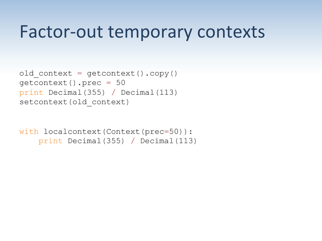 Factor-‐out temporary contexts  old_c...