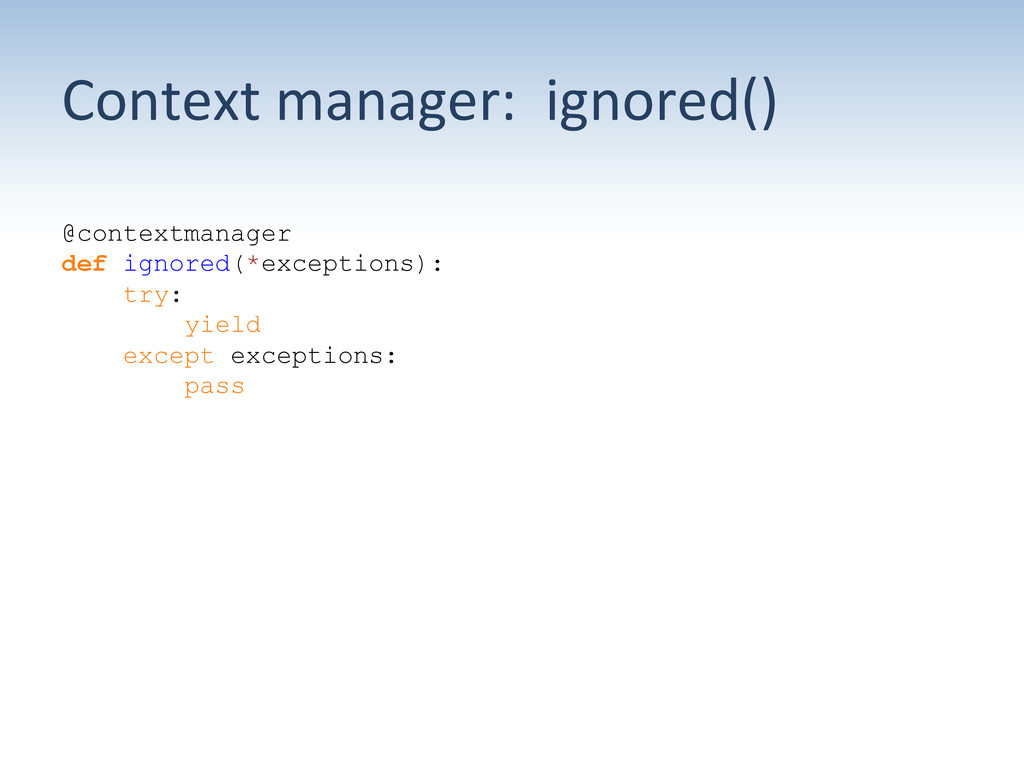 Context manager:  ignored()  @conte...