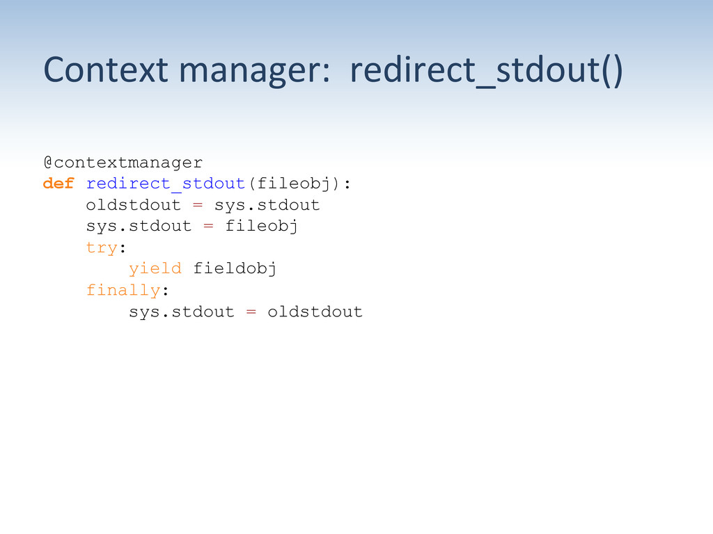 Context manager:  redirect_stdout() ...
