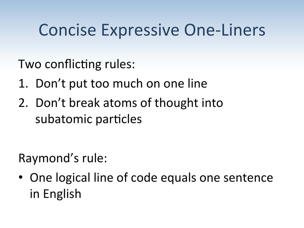 Concise Expressive One-‐Liners  Two...