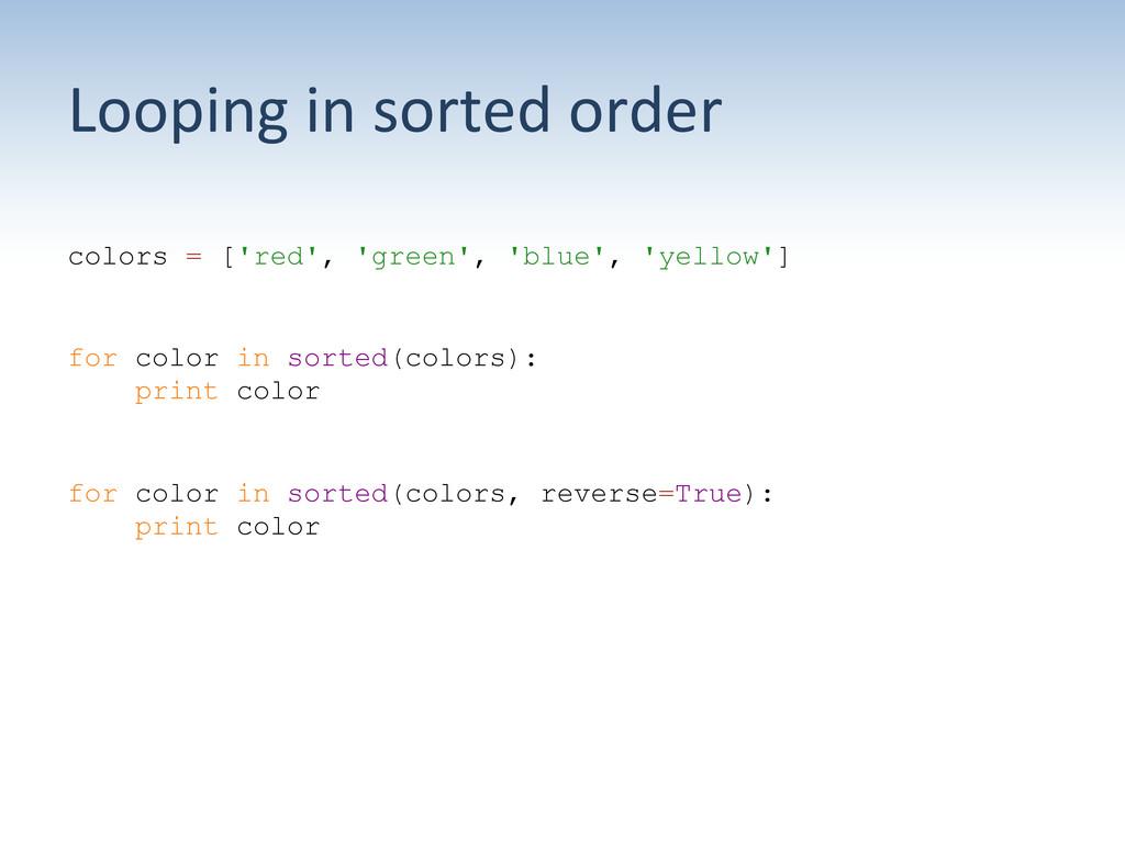 Looping in sorted order  colors = [...