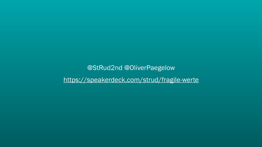 @StRud2nd @OliverPaegelow https://speakerdeck.c...