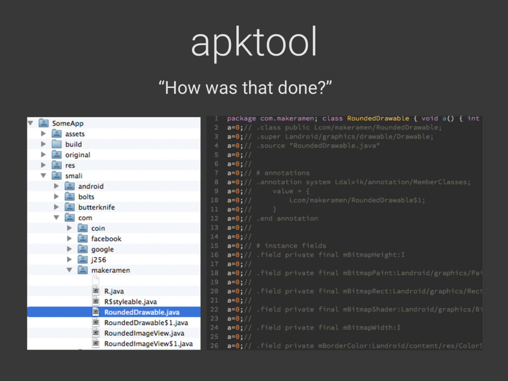 """apktool """"How was that done?"""""""