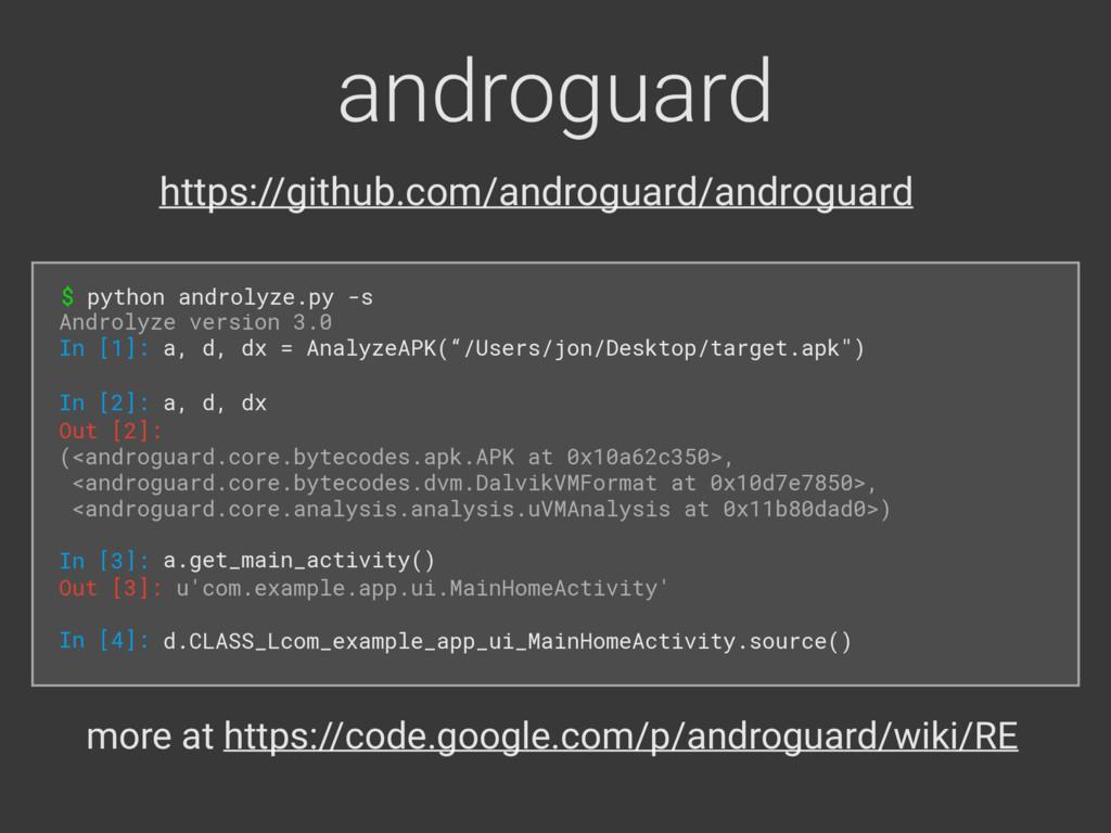 androguard $ python androlyze.py -s Androlyze v...
