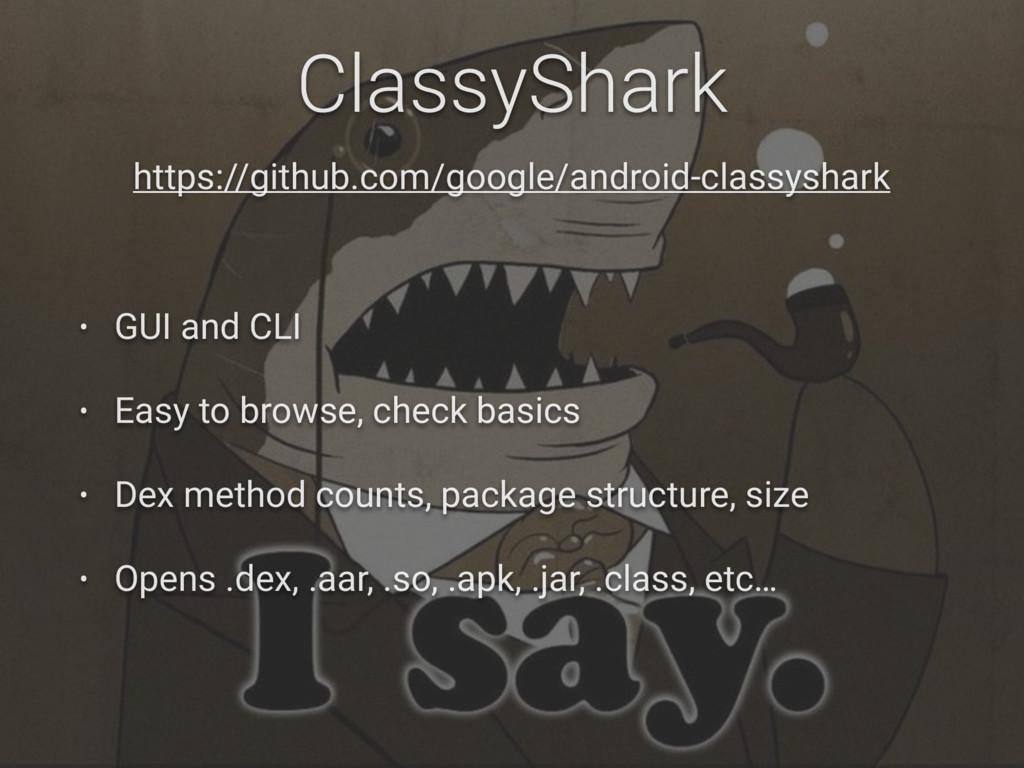 ClassyShark https://github.com/google/android-c...