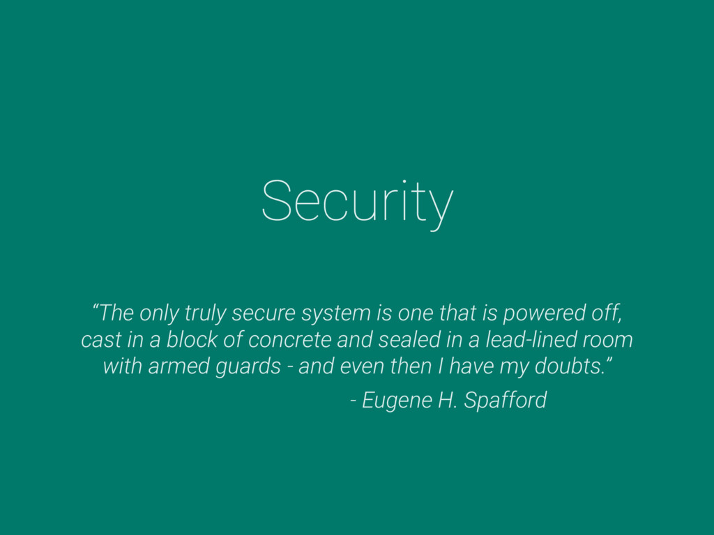 """Security """"The only truly secure system is one t..."""