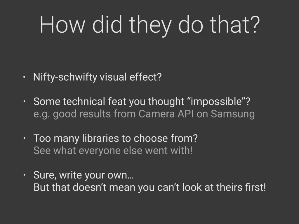 How did they do that? • Some technical feat you...