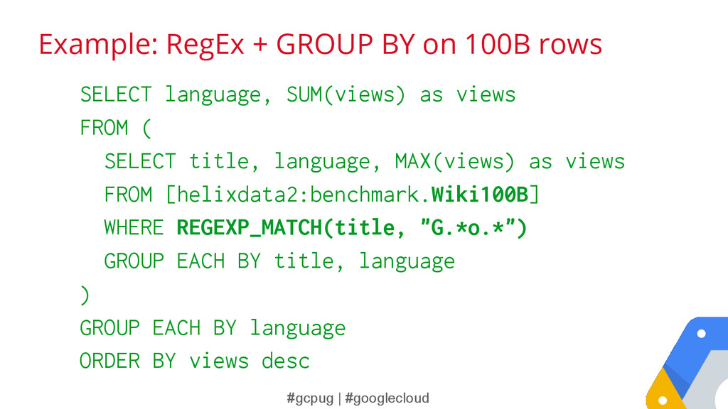 #gcpug | #googlecloud Example: RegEx + GROUP BY...