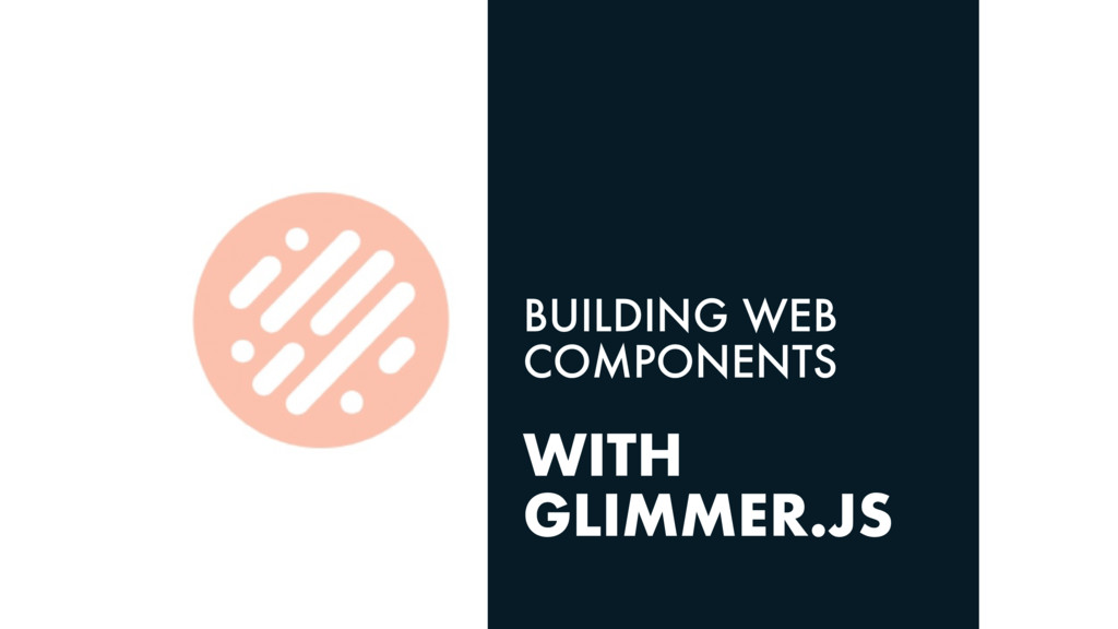 WITH GLIMMER.JS BUILDING WEB COMPONENTS