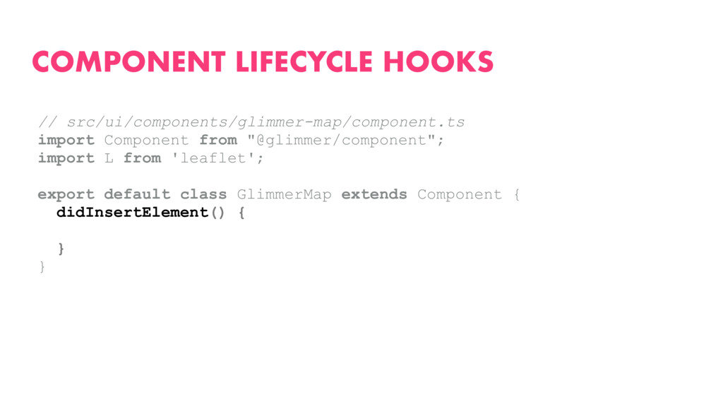 COMPONENT LIFECYCLE HOOKS // src/ui/components/...