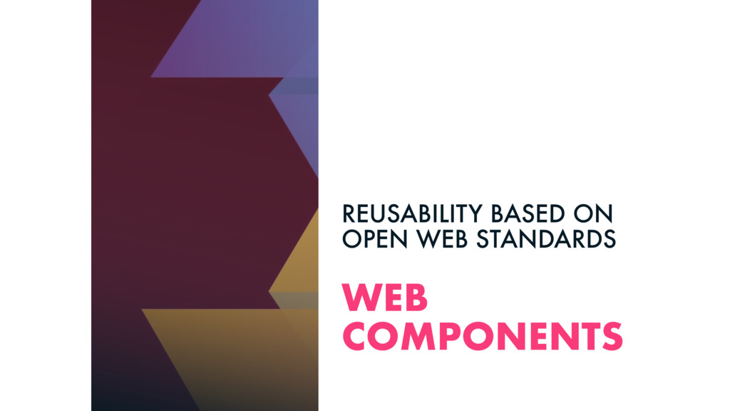 WEB COMPONENTS REUSABILITY BASED ON OPEN WEB ST...