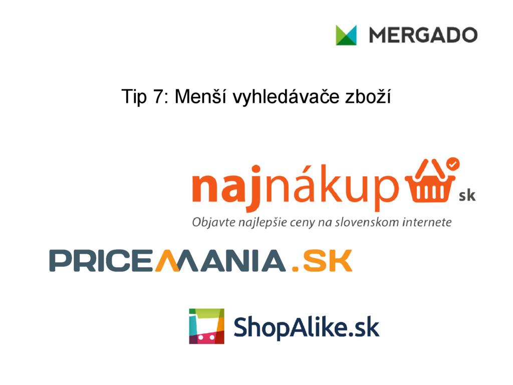 Tip 7: Menší vyhledávače zboží