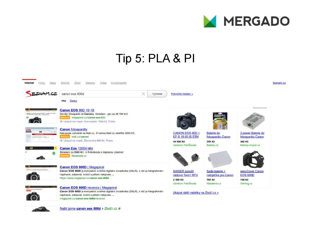 Tip 5: PLA & PI