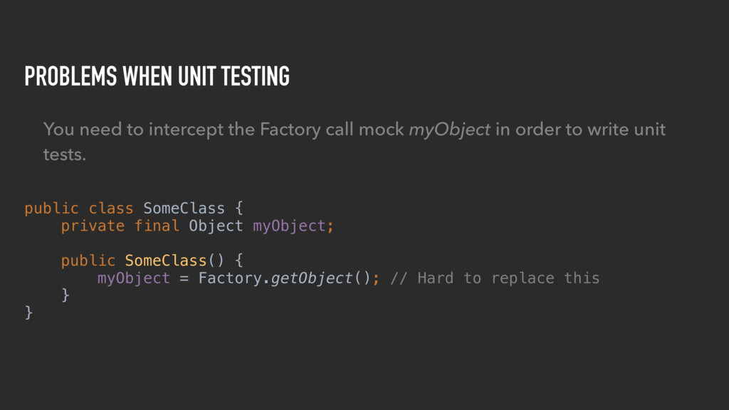 PROBLEMS WHEN UNIT TESTING You need to intercep...