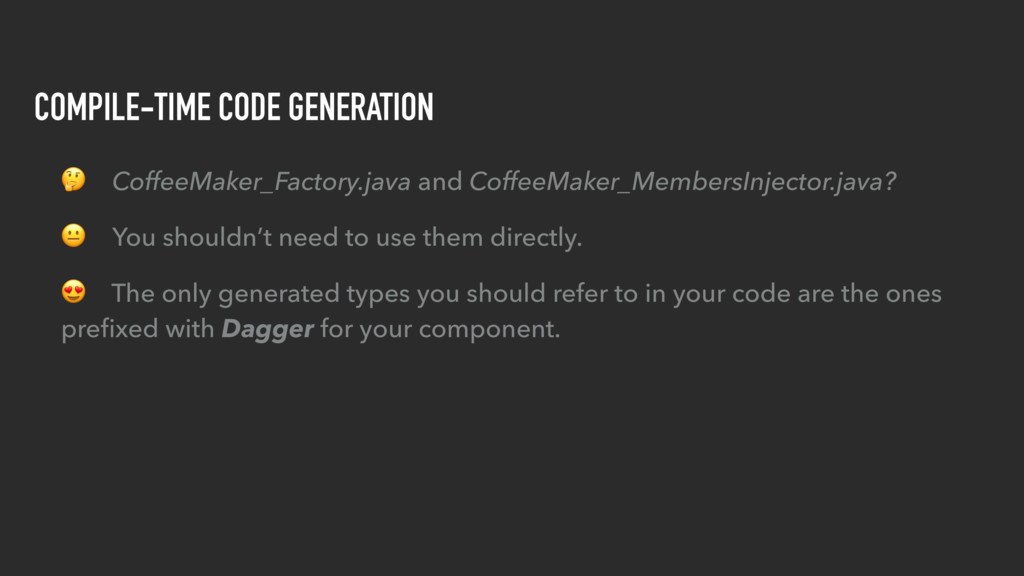 COMPILE-TIME CODE GENERATION  CoffeeMaker_Facto...