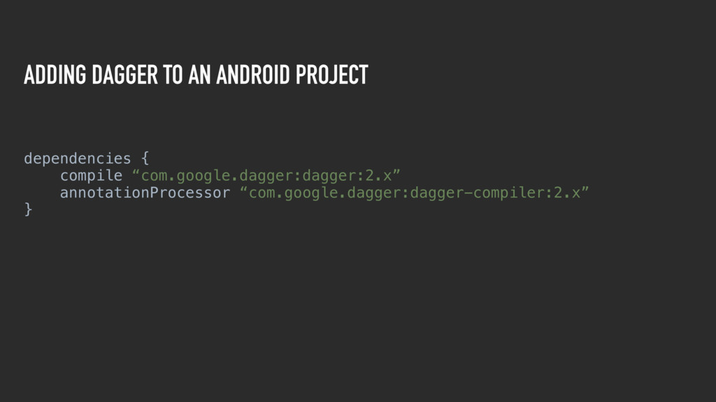ADDING DAGGER TO AN ANDROID PROJECT 