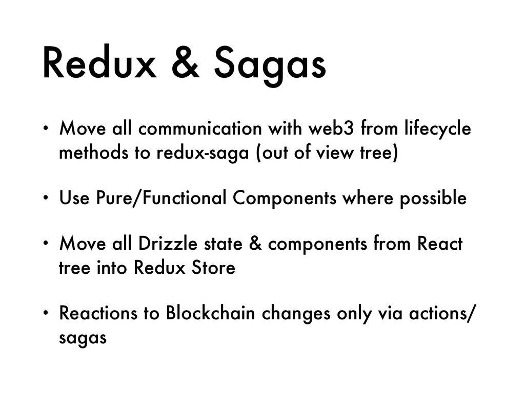 Redux & Sagas • Move all communication with web...