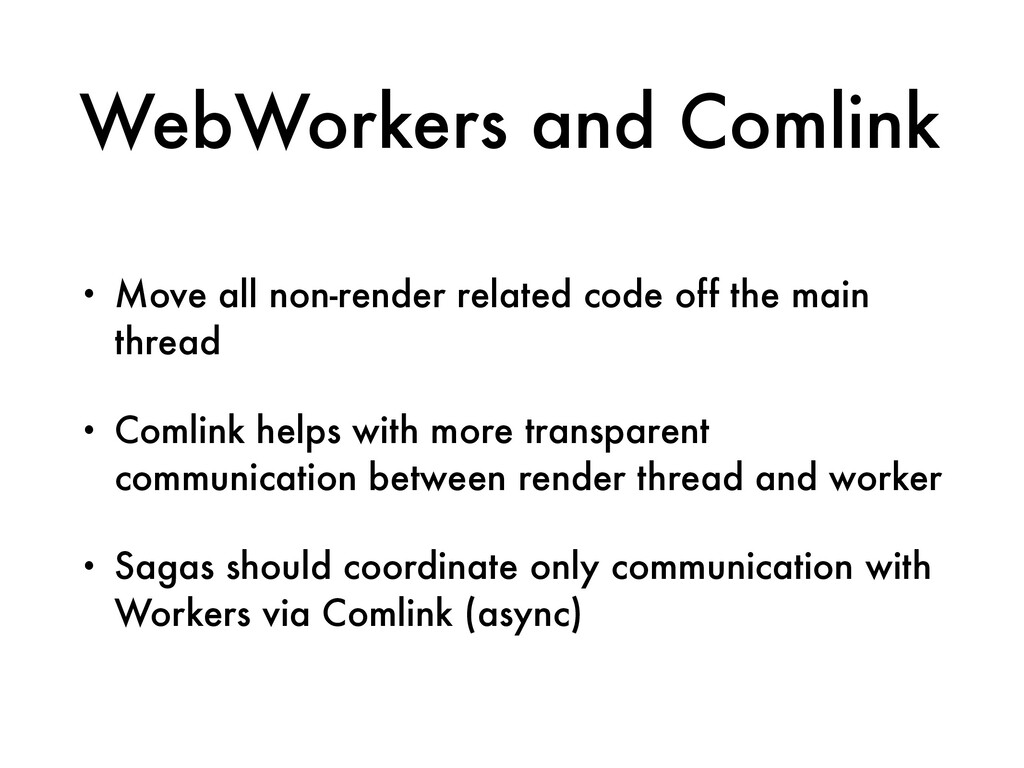 WebWorkers and Comlink • Move all non-render re...