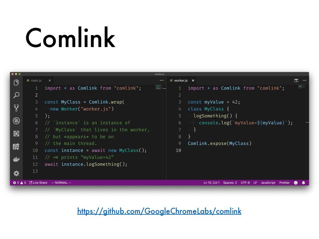 Comlink https://github.com/GoogleChromeLabs/com...