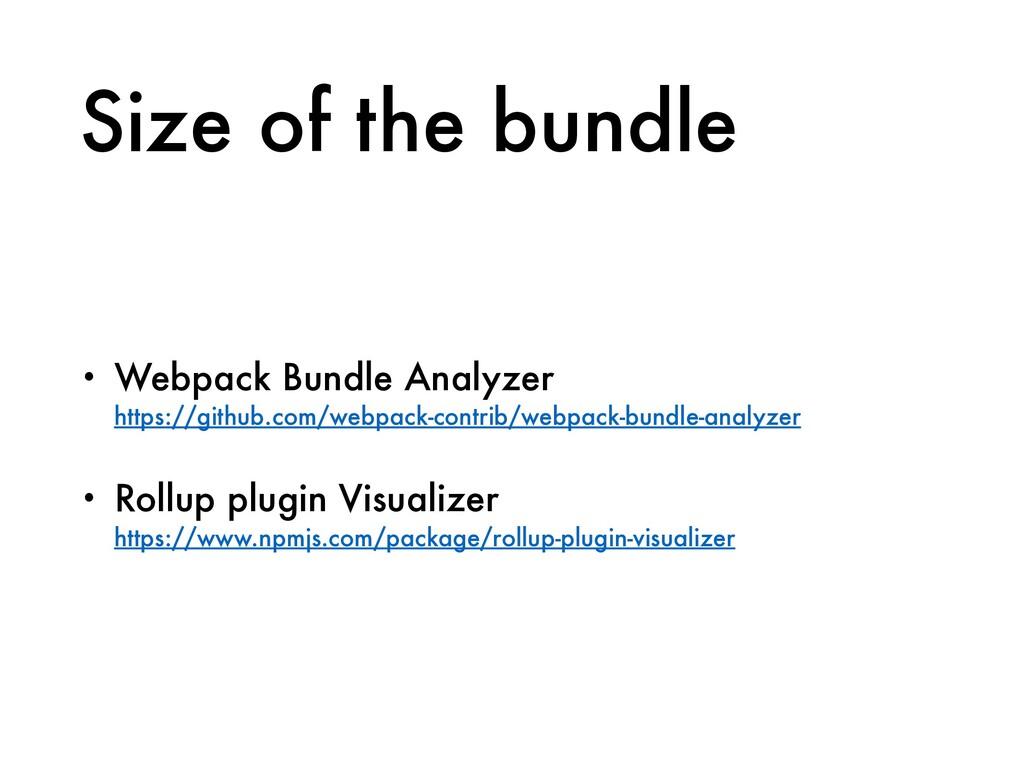 Size of the bundle • Webpack Bundle Analyzer ht...