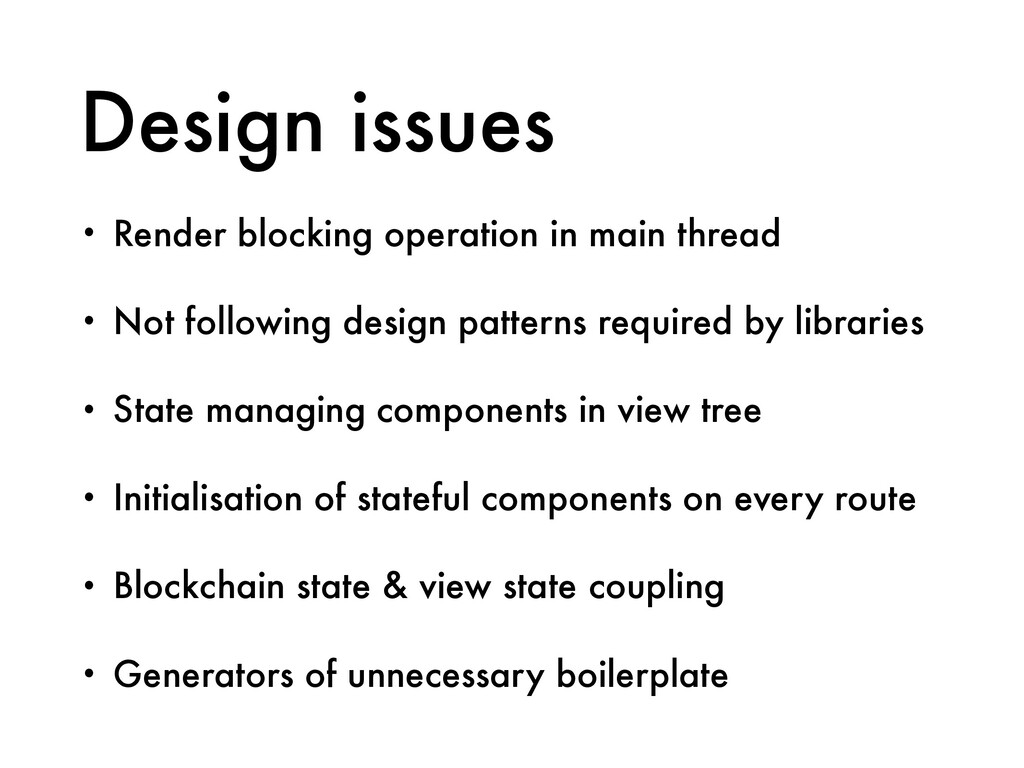Design issues • Render blocking operation in ma...