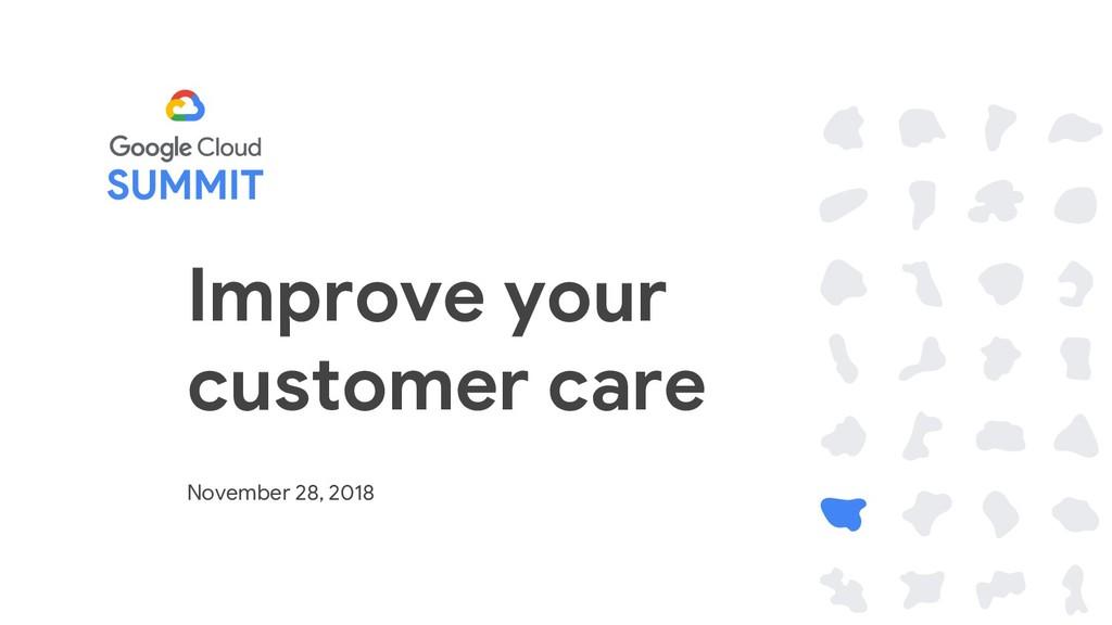 Improve your customer care November 28, 2018