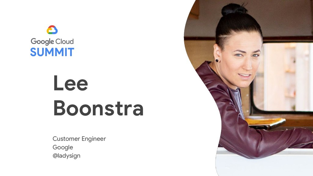 Lee Boonstra Customer Engineer Google @ladysign