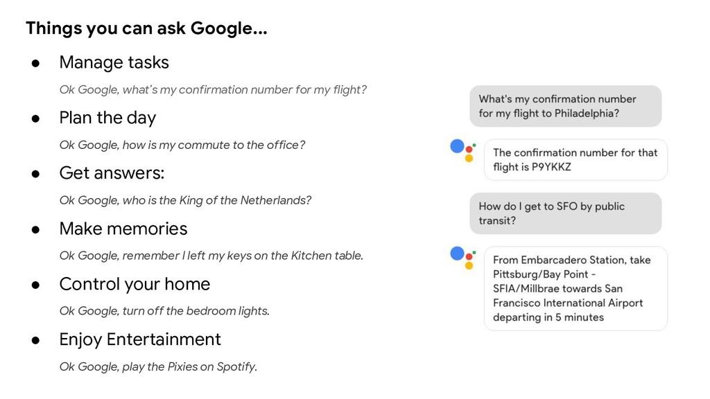 ● Manage tasks Ok Google, what's my confirmatio...