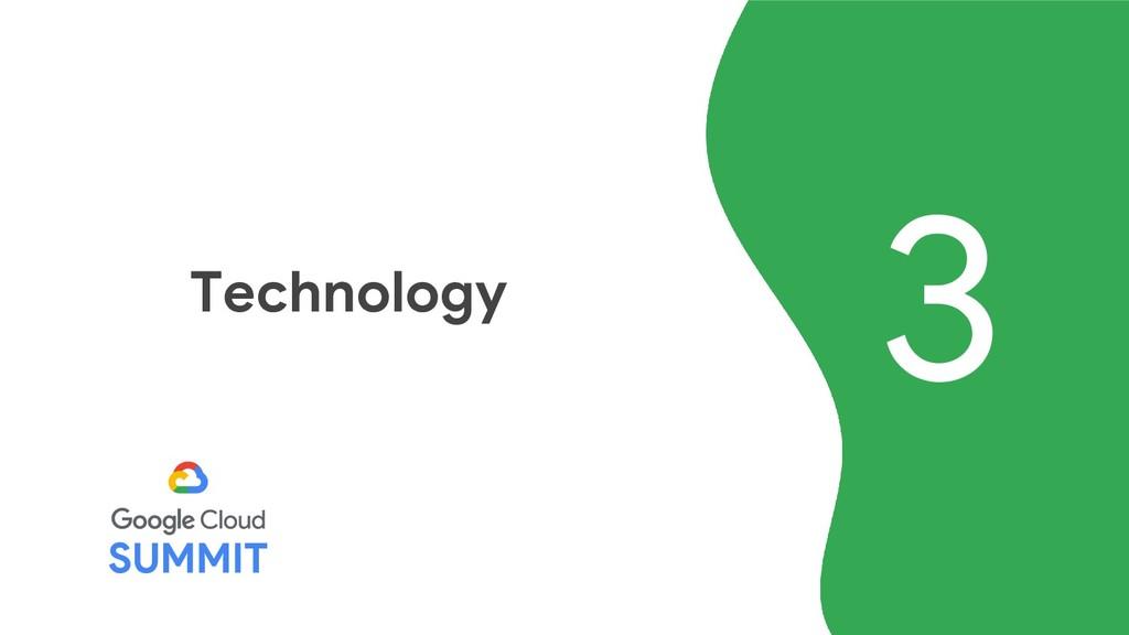 3 Technology