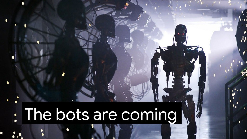 The bots are coming
