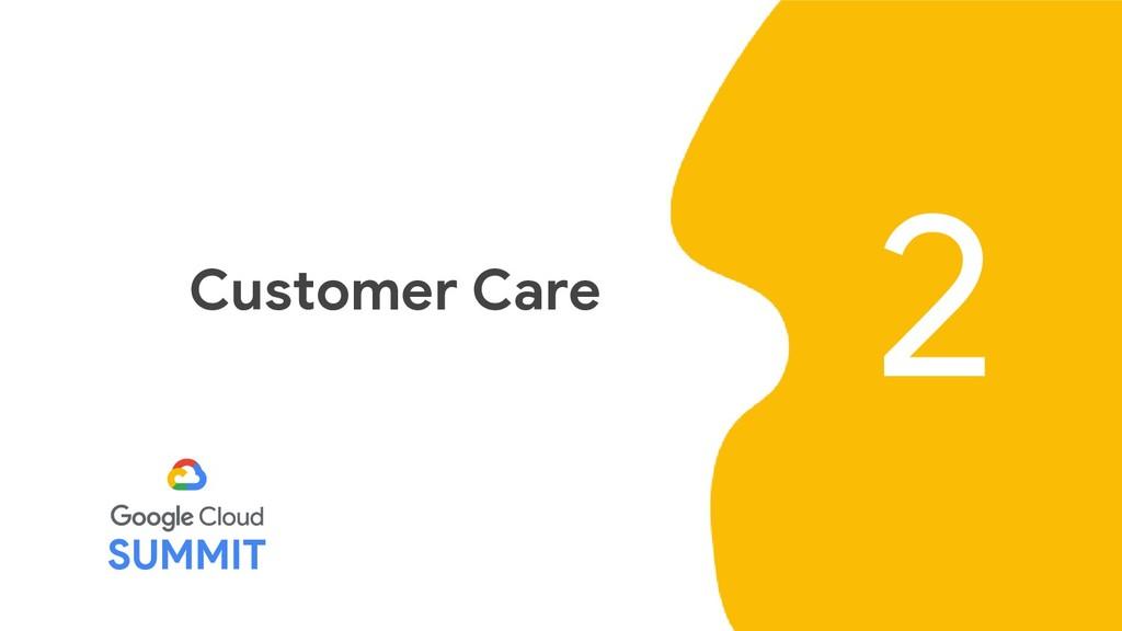 2 Customer Care
