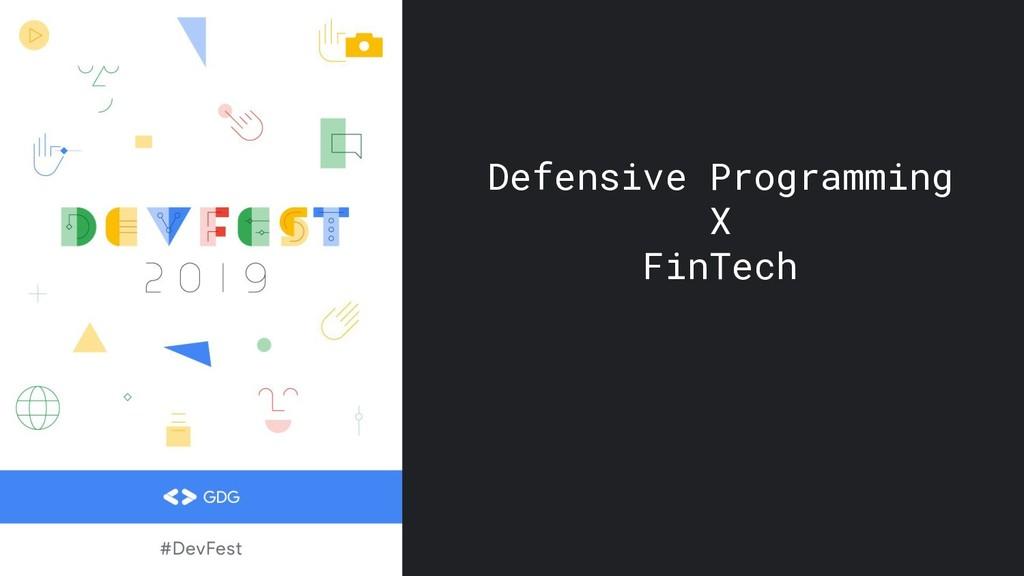 Defensive Programming X FinTech
