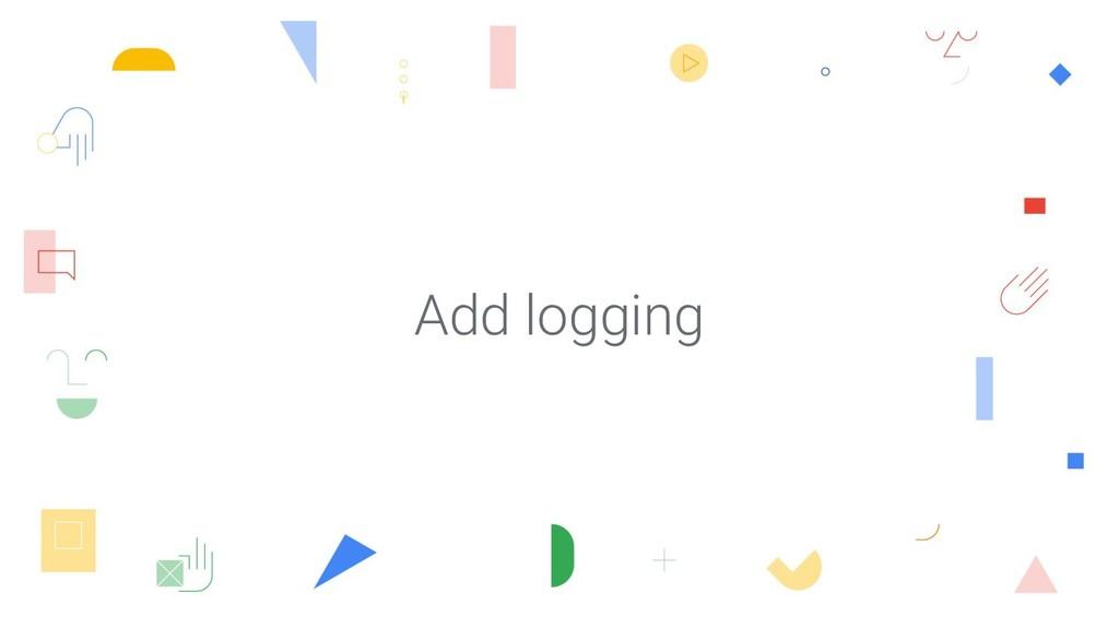 Add logging