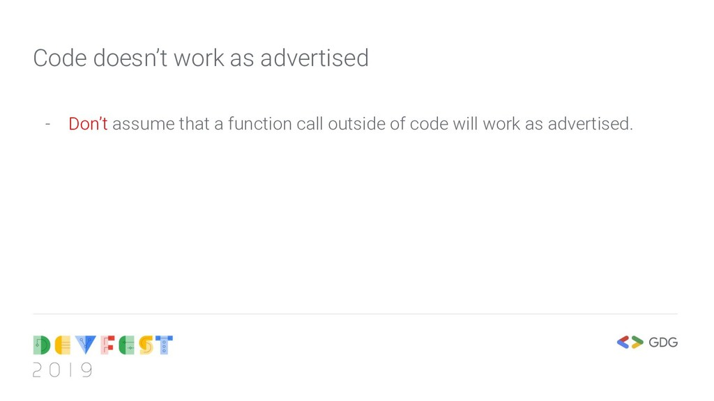 Code doesn't work as advertised - Don't assume ...