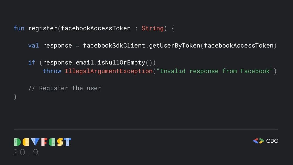 fun register(facebookAccessToken : String) { va...