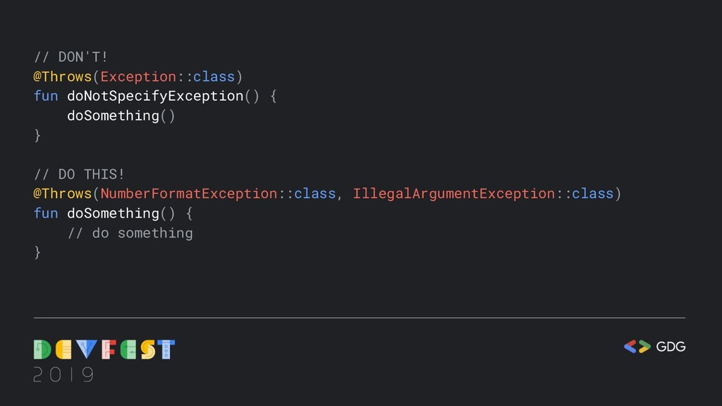 // DON'T! @Throws(Exception::class) fun doNotSp...