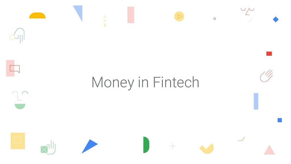 Money in Fintech