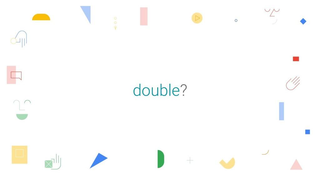 double?