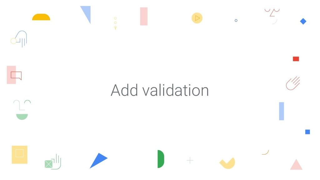 Add validation