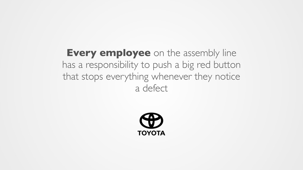 Every employee on the assembly line has a respo...