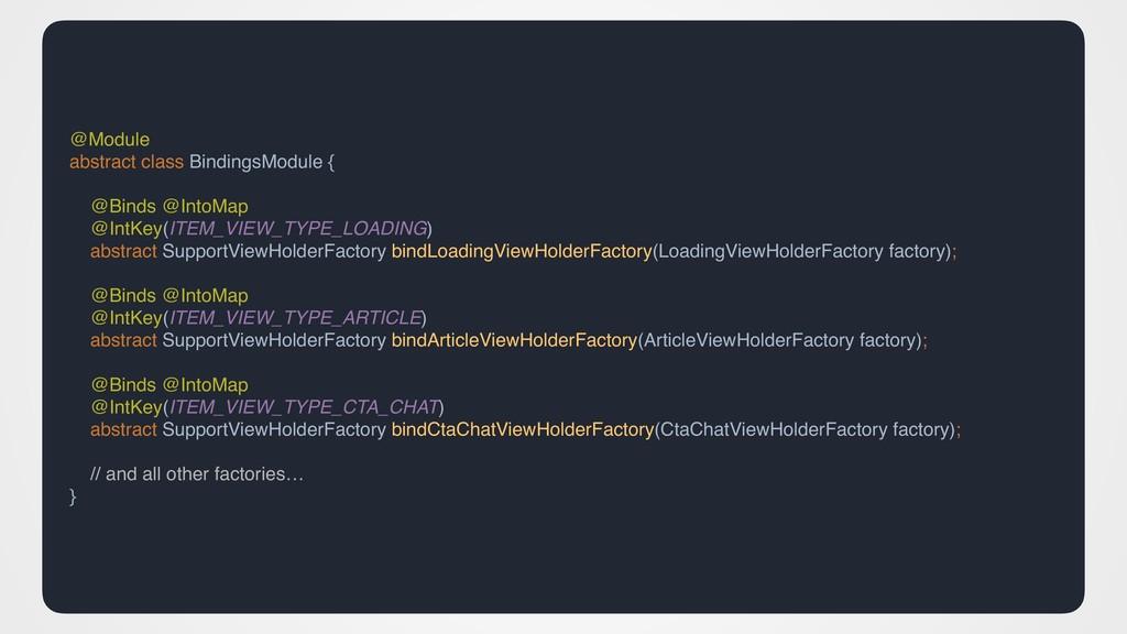 @Module abstract class BindingsModule { @Binds ...