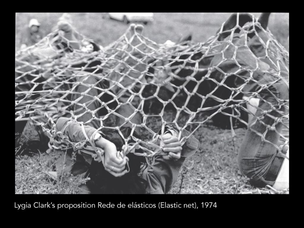 Lygia Clark's proposition Rede de elásticos (El...