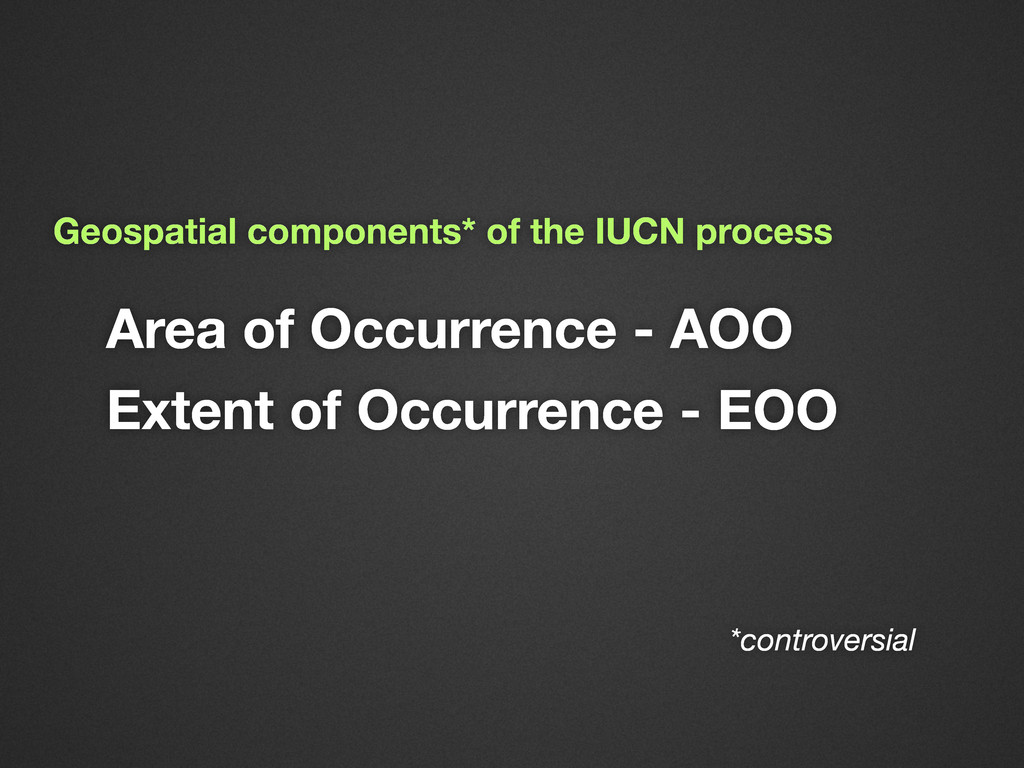 *controversial Area of Occurrence - AOO Extent ...